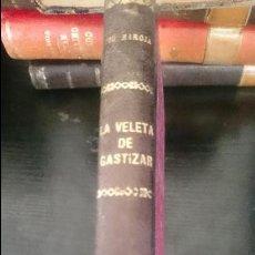 Libros antiguos: LA VELETA DE CASTIZAR-PIO BAROJA Y NESSI-1918 PRIMERA EDICION. Lote 125061431