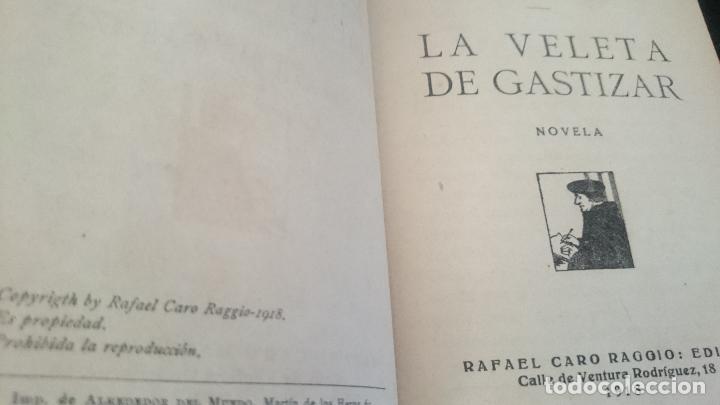 Libros antiguos: LA VELETA DE CASTIZAR-PIO BAROJA Y NESSI-1918 PRIMERA EDICION - Foto 3 - 125061431