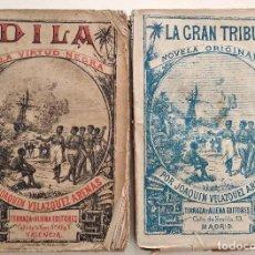 Libros antiguos: DILA O LA VIRTUD NEGRA - LA GRAN TRIBU - JOAQUÍN VELAZQUEZ ARENAS - VALENCIA AÑOS 1877 Y 1878. Lote 125138755