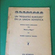 Libros antiguos: UN PEQUEÑO BURGUES EN LA UNION SOVIETICA-PEDRO GARCIA VALDES ( BLANCO Y NEGRO) AÑO M C M X X X V. Lote 126354419
