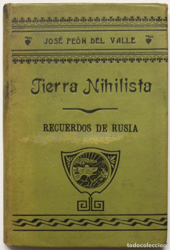 TIERRA NIHILISTA. RECUERDOS DE RUSIA. - PEÓN DEL VALLE, JOSÉ. MÉXICO, 1907. (Libros antiguos (hasta 1936), raros y curiosos - Literatura - Narrativa - Novela Histórica)