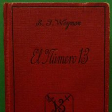 Libros antiguos: EL NUMERO 13 - STANLEY J. WEYMAN - EDITORIAL ARALUCE - 1932. Lote 126764115