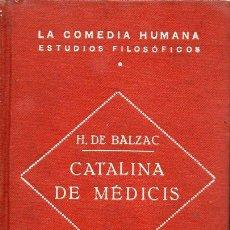 Libros antiguos: BALZAC : CATALINA DE MÉDICIS (VDA. TASSO, S.F.). Lote 127455795