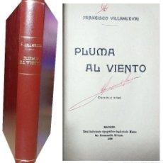 Libros antiguos: PLUMA AL VIENTO : (DIARIO DE UN TESTIGO) / FRANCISCO VILLANUEVA! . MADRID : EST. TIP. DE ANTONIO MAR. Lote 127527975