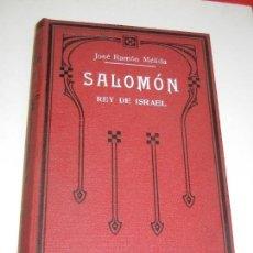 Libros antiguos: SALOMON. REY DE ISRAEL. LEYENDA BIBLICA, DE JOSE RAMON MELIDA 1894. Lote 127930235