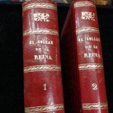 Libros antiguos: EL COLLAR DE LA REINA II TOMOS 1898 IMPRENTA LA PUBLICIDAD. Lote 128075735