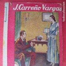 Libros antiguos: JUAN CARREÑO VARGAS.-EL FIN DE UNA AVENTURA.-NOVELA.-EDICIONES EDITA.-BARCELONA.-AÑO 1931.. Lote 128088759