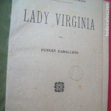 Libros antiguos: FERNAN CABALLERO.-LADY VIRGINIA.-COLECCION POPULAR ILUSTRADA.-NOVELA.-BARCELONA.-AÑO 1910.. Lote 128092811
