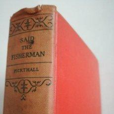 Libros antiguos: SAID EL PESCADOR, SAÏD THE FISHERMAN - MARMADUKE PICKTHALL (NEW YORK, KNOFF, 1933). Lote 128237599