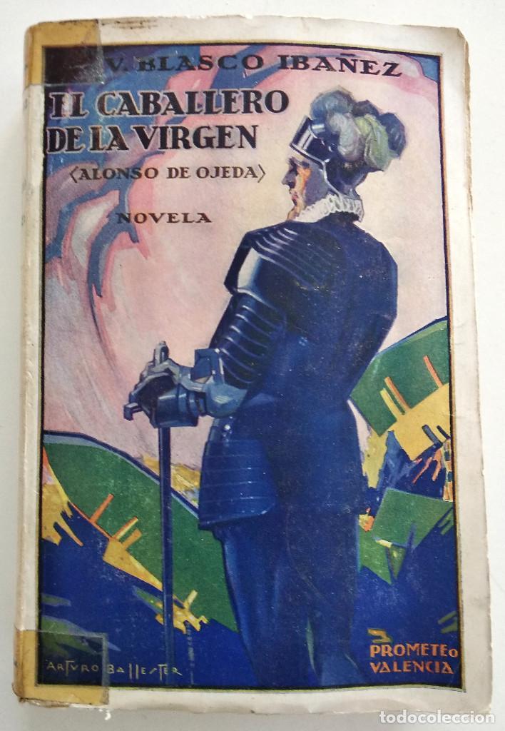 EL CABALLERO DE LA VIRGEN (ALONSO DE OJEDA), VICENTE BLASCO IBÁÑEZ - EDITORIAL PROMETEO VALENCIA1929 (Libros antiguos (hasta 1936), raros y curiosos - Literatura - Narrativa - Novela Histórica)