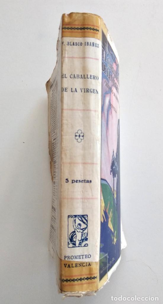 Libros antiguos: EL CABALLERO DE LA VIRGEN (ALONSO DE OJEDA), VICENTE BLASCO IBÁÑEZ - EDITORIAL PROMETEO VALENCIA1929 - Foto 2 - 128244447