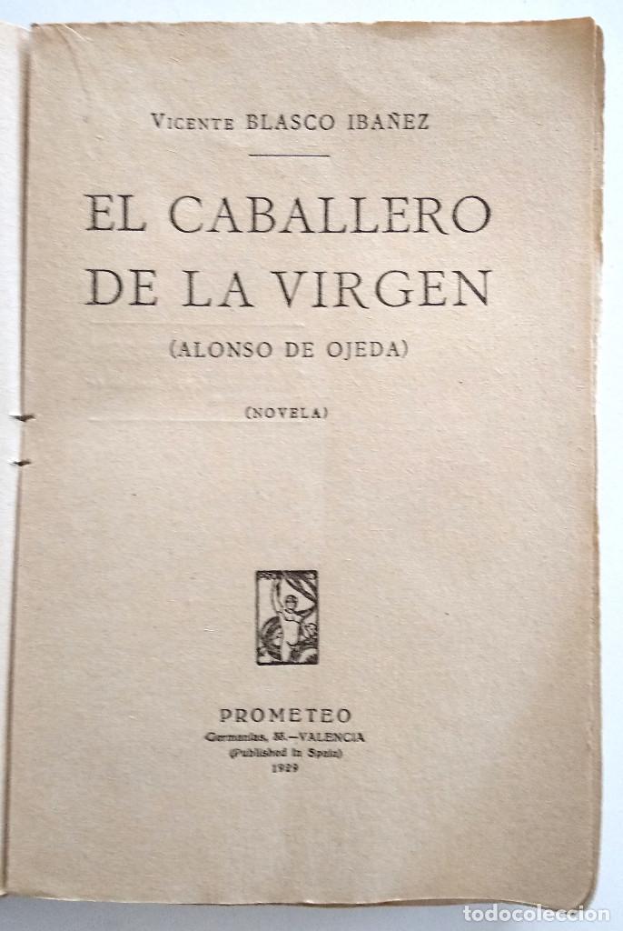 Libros antiguos: EL CABALLERO DE LA VIRGEN (ALONSO DE OJEDA), VICENTE BLASCO IBÁÑEZ - EDITORIAL PROMETEO VALENCIA1929 - Foto 4 - 128244447