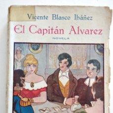 Libros antiguos: EL CAPITÁN ÁLVAREZ - VICENTE BLASCO IBÁÑEZ - EDITORIAL COSMÓPOLIS, MADRID 1926. Lote 128244647