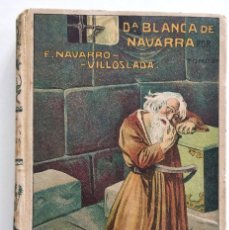Libros antiguos: DOÑA BLANCA DE NAVARRA - F. NAVARRO VILLOSLADA - TOMO 3º - EDITORIAL SATURNINO CALLEJA - P. SIGLO XX. Lote 128245187