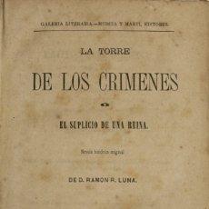 Libros antiguos: LA TORRE DE LOS CRIMENES O EL SUPLICIO DE UNA REINA. NOVELA HISTÓRICA ORIGINAL. TOMO II.. Lote 123210883
