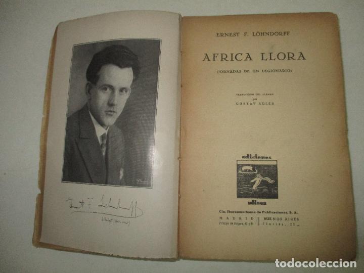 Libros antiguos: ÁFRICA LLORA. (Jornadas de un legionario.) - LÖHNDORFF, Ernest F. 1931. - Foto 2 - 123209582