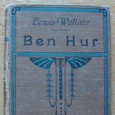 Libros antiguos: BEN HUR - NOVELA HISTORICA DE LOS TIEMPOS DE JESUCRISTO POR LEWIS WALLACE. TOMO 1. 1924. Lote 116829375