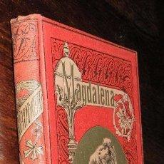 Libros antiguos: MAGDALENA, JULIO SANDEAU, CASA EDITORIAL MAUCCI, BARCELONA, FINALES S. XIX PRINCIPIOS DEL XX, TELA E. Lote 130733224