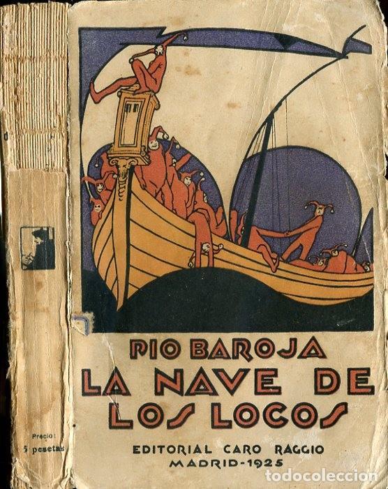 PÍO BAROJA: LA NAVE DE LOS LOCOS (Libros antiguos (hasta 1936), raros y curiosos - Literatura - Narrativa - Novela Histórica)