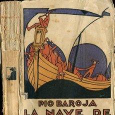 Libros antiguos: PÍO BAROJA: LA NAVE DE LOS LOCOS. Lote 132518918