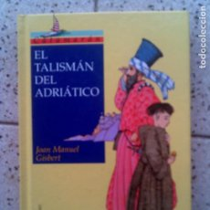Libros antiguos: LIBRO EL TALISMAN DEL ADRIATICO SM EDICIONES AÑO 1997. Lote 132768170