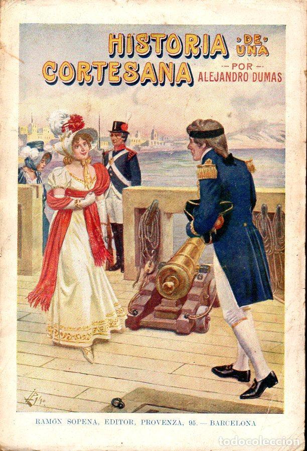 ALEJANDRO DUMAS : HISTORIA DE UNA CORTESANA GENIAL (SOPENA, 1933) (Libros antiguos (hasta 1936), raros y curiosos - Literatura - Narrativa - Novela Histórica)