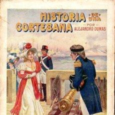 Libros antiguos: ALEJANDRO DUMAS : HISTORIA DE UNA CORTESANA GENIAL (SOPENA, 1933). Lote 133229814