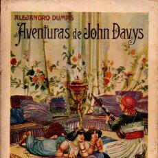 Libros antiguos: ALEJANDRO DUMAS : AVENTURAS DE JOHN DAVYS (SOPENA, 1935). Lote 133230230