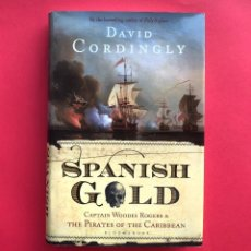 Libros antiguos: SPANISH GOLD, CAPTAIN WOODES ROGERS AND THE PIRATES OF THE CARIBBEAN, DAVID CORDINGLY. Lote 133290074