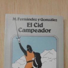 Libros antiguos: M.FERNANDEZ Y GONZALEZ.EL CID CAMPEADOR.EDITA TEBAS.(1975). Lote 133371734