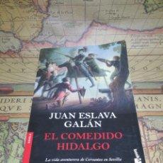 Libros antiguos: EL COMEDIDO HIDALGO. JUAN ESLAVA GALÁN. . Lote 133804534
