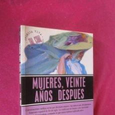 Libros antiguos: MUJERES, VEINTE AÑOS DESPUÉS - EYRE, PILAR. Lote 135002006