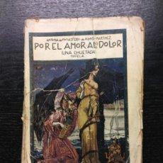 Libros antiguos: POR EL AMOR AL DOLOR (MALLORCA UNA CHUETADA), ANTONIA DE MONASTERIO, 1924. Lote 135490794