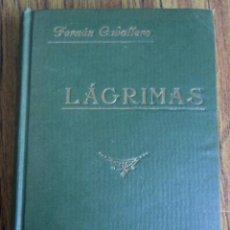 Libros antiguos: LÁGRIMAS - POR FERNÁN CABALLERO -NOVELA DE COSTUMBRES CONTEMPORÁNEAS LIBRERÍA ANTONIO RUBIÑOS – 1922. Lote 135612458