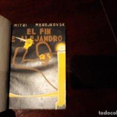 Libros antiguos: EL FIN DE ALEJANDRO I - DIMITRI MEREJKOVSKY - 1930 ESPASA CALPE .. Lote 136246466