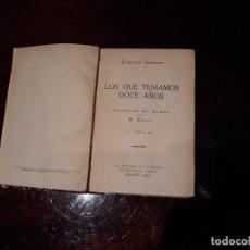 Libros antiguos: ERNESTO GLAESER. LOS QUE TENÍAMOS DOCE AÑOS. 1929 CENIT 3º EDICION. Lote 136300594