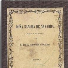 Libros antiguos: DOÑA SANCHA DE NAVARRA, DE MANUEL FERNÁNDEZ Y GONZÁLEZ. (MIGUEL PRATS ED, MADRID, 1865). Lote 136884314