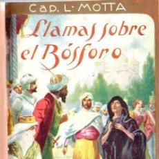 Libros antiguos: CAPITÁN LUIGI MOTTA: LLAMAS SOBRE EL BÓSFORO (MAUCCI, S.F.) . Lote 137536050