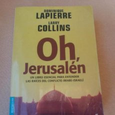 Libros antiguos: OH, JERUSALEM -- DOMINIQUE LAPIERR Y LARRY COLLINS. Lote 137900110