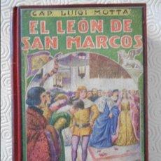 Libros antiguos: EL LEON DE SAN MARCOS. NOVELA HISTORICA Y DE AVENTURAS. CAP. LUIGI MOTTA. OBRA ILUSTRADA CON 16 LAMI. Lote 138023850