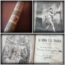 Libros antiguos: LA HONRA Y EL TRABAJO - HISTORIA DE LAS CLASES TRABAJADORAS (1867) - 11 LÁMINAS. Lote 138804430