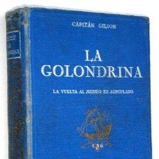 Libros antiguos: LA GOLONDRINA POR EL CAPITÁN CHARLES GILSON DE ED. SEIX BARRAL EN BARCELONA 1922. Lote 141435346