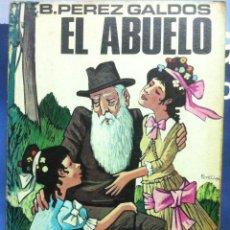 Libros antiguos: PÉREZ GALDÓS. EL ABUELO. 1971. Lote 141478250