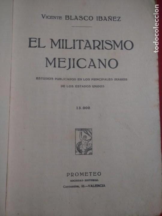 Libros antiguos: EL MILITARISMO MEJICANO VICENTE BLASCO IBAÑEZ EDITORIAL PROMETEO 1920 - Foto 2 - 142129514