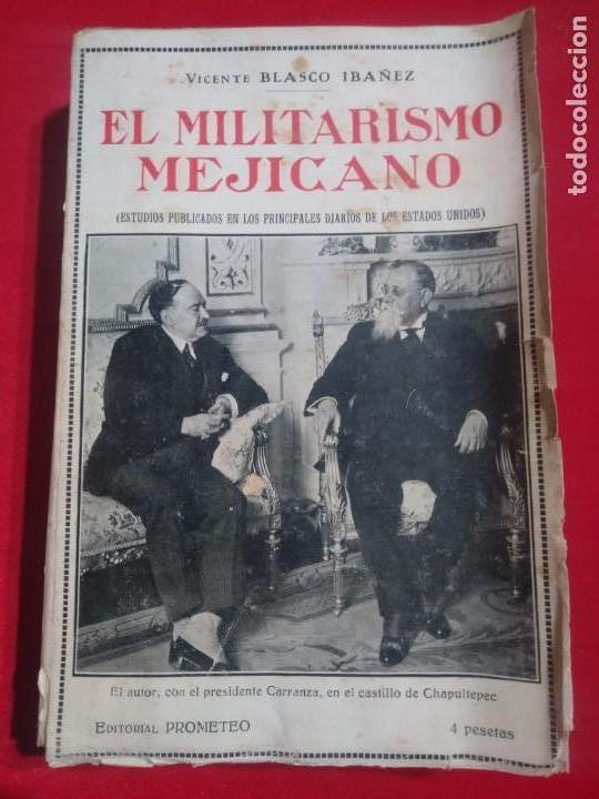 EL MILITARISMO MEJICANO VICENTE BLASCO IBAÑEZ EDITORIAL PROMETEO 1920 (Libros antiguos (hasta 1936), raros y curiosos - Literatura - Narrativa - Novela Histórica)