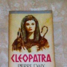Libros antiguos: VENDO NOVELA DE PIERRE DAIX (CLEOPATRA). VER 2ª FOTO EN EL INTERIOR.. Lote 143164986