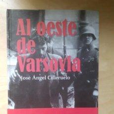 Libros antiguos: AL OESTE DE VARSOVIA. JOSE ANGEL CILLERUELO. FUNDACION JOSE MANUEL LARA .2008. Lote 144215962