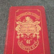 Libros antiguos: LES DEUX ENFANTS DE SAINT-DOMINGUE (1875) - GRABADOS. Lote 144725774
