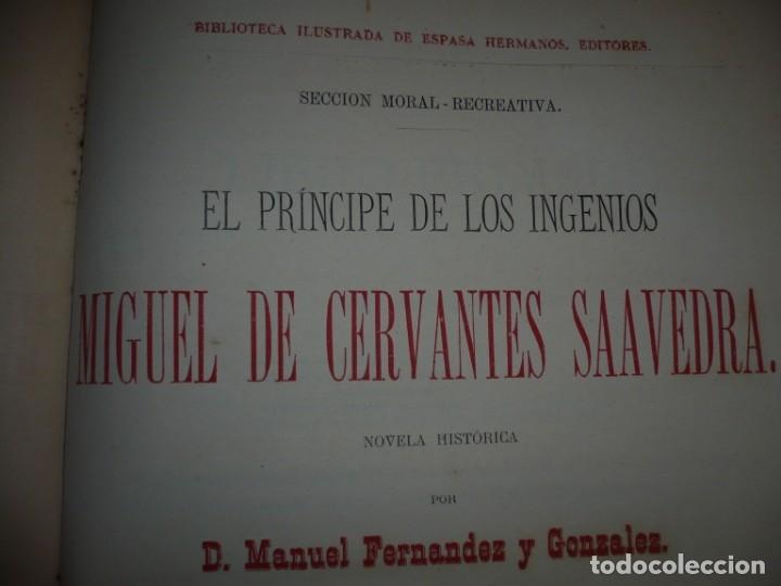 Libros antiguos: EL PRINCIPE DE LOS INGENIOS MIGUEL DE CERVANTES SAAVEDRA MANUEL FERNANDEZ GONZALEZ S/F BARCELONA - Foto 3 - 145545918
