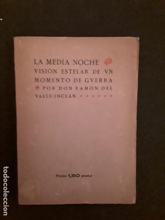 VALLE-INCLÁN. LA MEDIA NOCHE. VISIÓN ESTELAR DE UN MOMENTO DE GUERRA. (Libros antiguos (hasta 1936), raros y curiosos - Literatura - Narrativa - Novela Histórica)